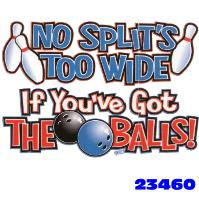 Click to order printed t-shirt 23460... No Split's Too Wide If You've Got The Balls!
