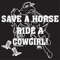 Click to order printed t-shirt 23989... Save a Horse Ride a Cowgirl! (2s)
