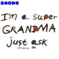 Click to order printed t-shirt 24096... I'm a Super Grandma just ask