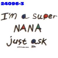 Click to order printed t-shirt 24096x3... I'm a Super Nana just ask
