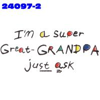 Click to order printed t-shirt 24097x2... I'm a Super Great-Grandpa just ask
