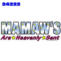Click to order printed t-shirt 24222... Mamaw's are Heavenly Sent