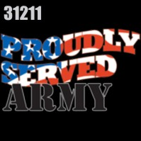 Click to order printed t-shirt 31211... Proudly Served Army