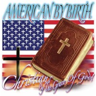 Click to order printed t-shirt 31253... American by Birth Christian by the Grace of God!