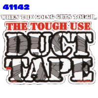 Click to order printed t-shirt 41142... When the going gets tough The Tough use Duct Tape