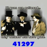 Click to order printed t-shirt 41297... If guns are outlawed... only outlaws will have guns.