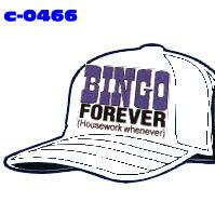 Click to order printed t-shirt c-0466... Bingo Forever Housework Whenever (Cap Print)